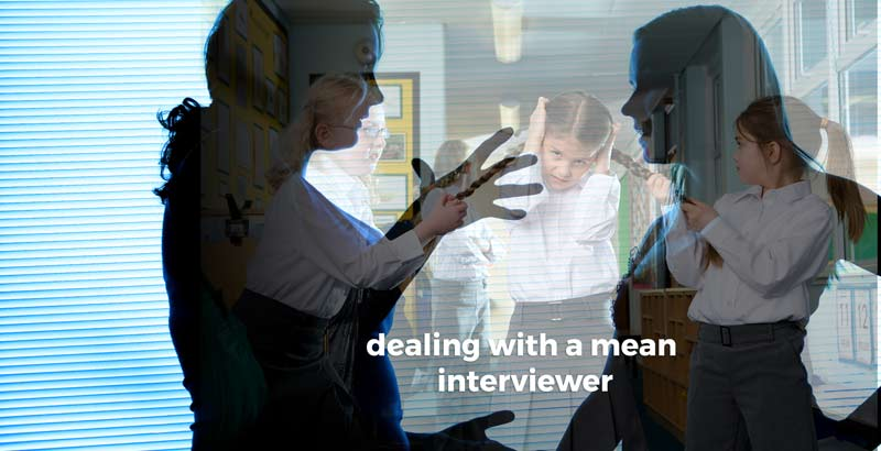 """dealing with a mean interviewer"""